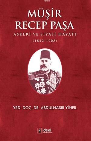 Müşir Recep Paşa; Askeri Ve Siyasi Hayatı (1842-1908)