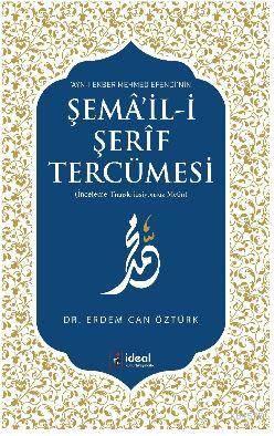 Ayn-I Ekber Mehmed Efendi'nin Şema'il-İ Şerif Tercümesi