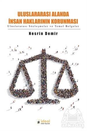 Uluslararası Alanda İnsan Haklarının Korunması