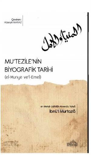 Mu'tezile'nin Biyografik Tarihi; (El-Munye Ve'l-Emel)