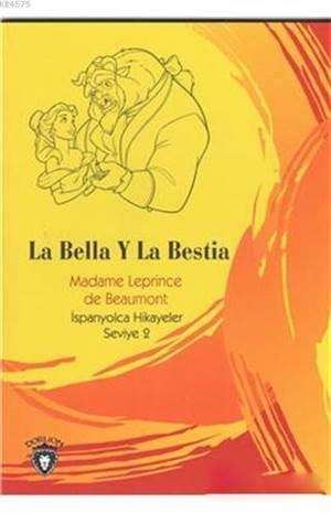 La Bella Y La Bestia; İspanyolca Hikayeler Seviye 2