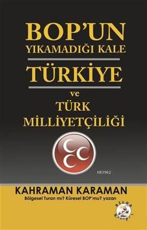 BOP'un Yıkamadığı Kale Türkiye Ve Türk Milliyetçiliği