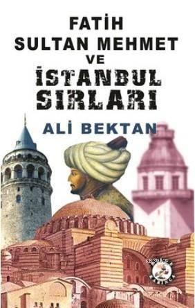 Fatih Sultan Mehmet Ve İstanbul Sırları