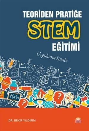 Teoriden Pratiğe Stem Eğitimi - Uygulama Kitabı