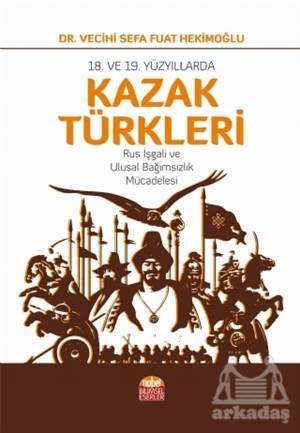 18. Ve 19. Yüzyıllarda Kazak Türkleri