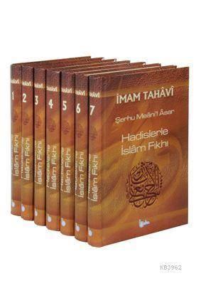 Hadislerle İslam Fıkhı (7 Cilt Takım) Şerhu Meanil Asar; Gözden Geçirilmiş Yeni Baskı