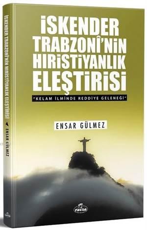 İskender Trabzoni'nin Hıristiyanlık Eleştirisi; Kelam İlminde Reddiye Geleneği