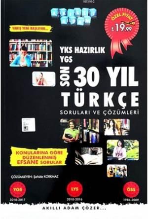 YKS Hazırlık - Son 30 Yıl Türkçe Soruları Ve Çözümleri 2018