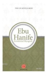 Ebu Hanife; Entelektüel Biyografi