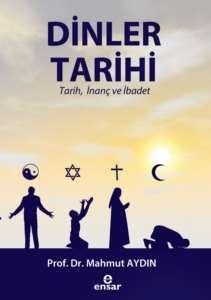Dinler Tarihi (Tarih, İnanç Ve İbadet)