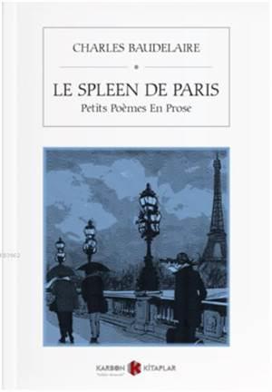 Le Spleen De Paris; Petits Poemes En Prose