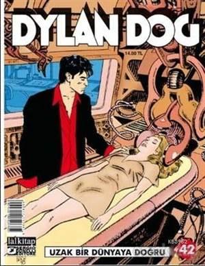 Dylan Dog Sayı 41 - Uzak Bir Dünyaya Doğru