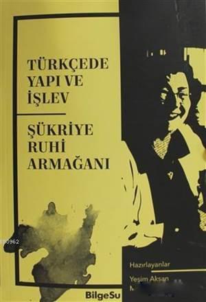 Türkçede Yapı Ve İşlev; Şükriye Ruhi Armağanı