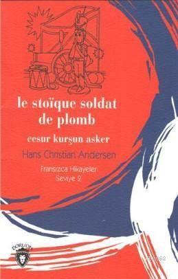 Cesur Kurşun Asker; Fransızca Hikayeler Stage 2