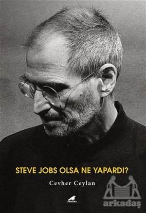 Steve Jobs Olsa Ne ...