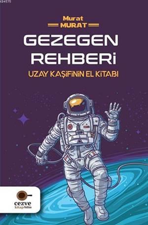 Gezegen Rehberi; Uzay Kaşifinin El Kitabı