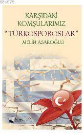 """Karşıdaki Komşularımız """"Türkosporoslar"""""""