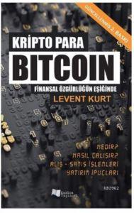 Kripto Para Bitcoin; Finansal Özgürlüğün Peşinde