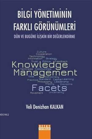 Bilgi Yönetiminin Farklı Görünümleri Dün Ve Bugüne İlişkin Bir Değerlendirme