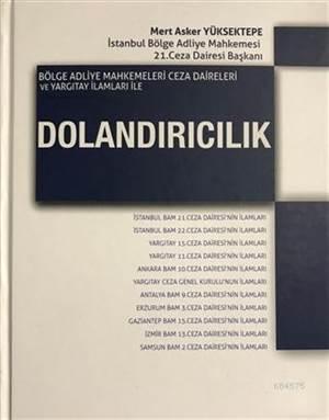 Bölge Adliye Mahkemeleri Ceza Daireleri Ve Yargıtay İlamları İle Dolandırıcılık; İstanbul BAM 21. Ceza Dairesi'nin İlamları - İstanbul BAM 22. Ceza Dairesi'nin