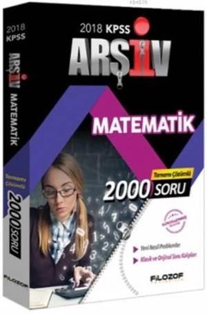 2018 KPSS Arşiv Matematik Tamamı Çözümlü 2000 Soru Bankası