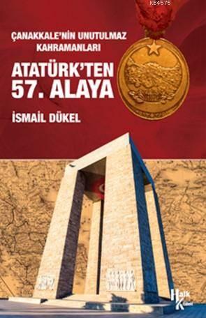 Atatürk'ten 57. Alaya; Çanakkale'nin Unutulmaz Kahramanları