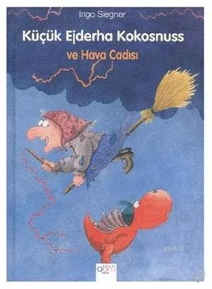 Küçük Ejderha Kokosnuss ve Hava Cadısı (Ciltsiz)
