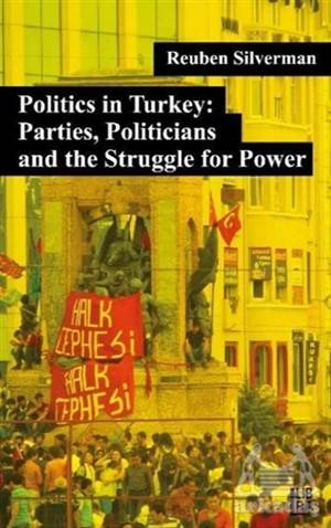 Politics İn Turkey: Parties, Politicians And The Struggle For Power