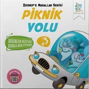 Piknik Yolu - Zeynep'e Masallar Serisi 3; Değerler Eğitimi Kurallara Uymak
