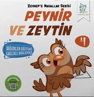 Peynir Ve Zeytin - Zeynep'e Masallar Serisi 4; Değerler Eğitimi Sağlıklı Beslenme