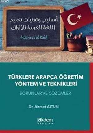 Türklere Arapça Öğretim Yöntem Ve Teknikleri; Sorular Ve Çözümler