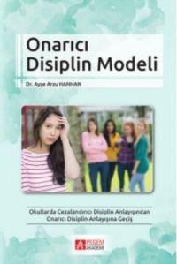 Onarıcı Disiplin Modeli; Okullarda Cezalandırıcı Disiplin Anlayışından Onarıcı Disiplin Anlayışına Geçiş