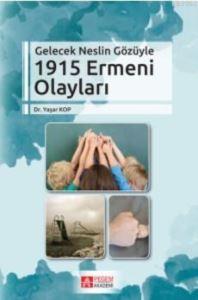 Gelecek Neslin Gözüyle 1915 Ermeni Olayları