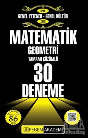 2019 KPSS Genel Yetenek Genel Kültür - Matematik Geometri Tamamı Çözümlü 30 Deneme