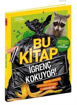 Bu Kitap İğrenç Kokuyor!; National Geographic Kids