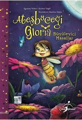Ateşböceği Gloria - Büyüleyici Masallar
