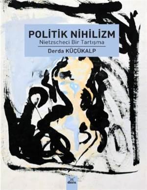 Politik Nihilizm;  ...