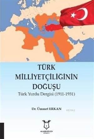 Türk Milliyetçiliğinin Doğuşu; Türk Yurdu Dergisi (1911-1931)