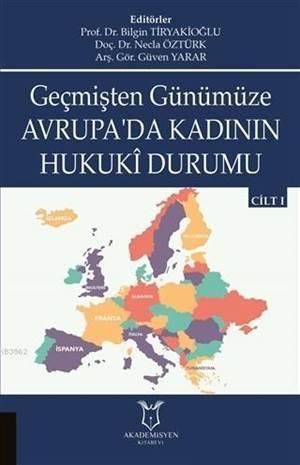 Geçmişten Günümüze Avrupa'da Kadının Hukuki Durumu Cilt 1