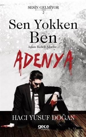 Sen Yokken Ben - Adenya