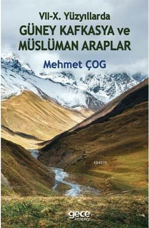 Vii-X. Yüzyillarda Güney Kafkasya Ve Müslüman Araplar