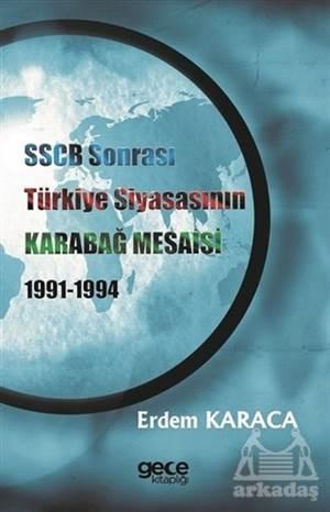 SSCB Sonrasi Türkiye Siyasasının Karabağ Mesaisi 1991-1994