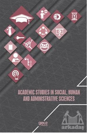 Academic Studies In Social Human And Administrative Sciences