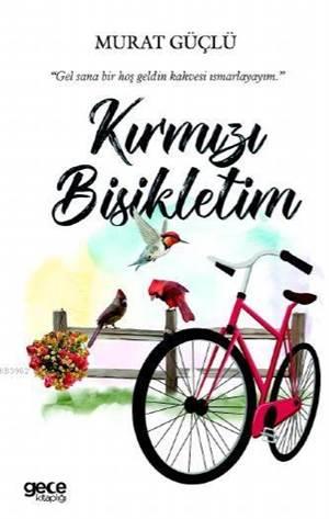 Kırmızı Bisikletim; Gel Sana Bir Hoş Geldin Kahvesi Ismarlıyayım