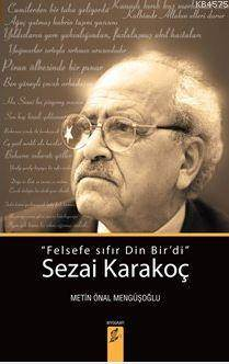 """Sezai Karakoç: """"Felsefe Sıfır Din Bir'di"""""""