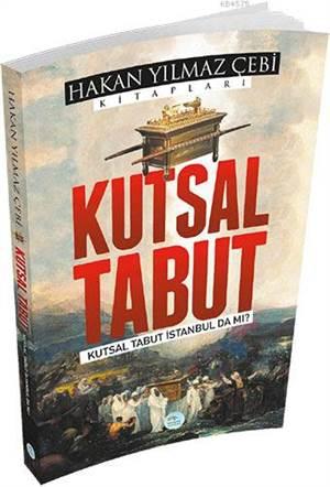 Kutsal Tabut; Kutsal Tabut İstanbul'da Mı ?
