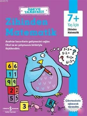 Ödeve Yardımcı Zihinden Matematik; 7+ Yaş İçin Zihinden Matematik