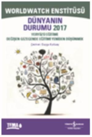 Dünyanın Durumu 2017; Yeryüzü Eğitimi: Değişen Gezegende Eğitimi Yeniden Düşünmek