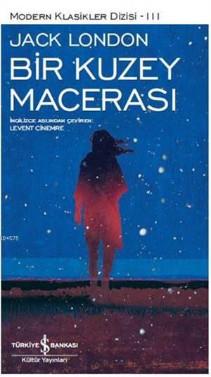 Bir Kuzey Macerası; Modern Klasikler Serisi 3