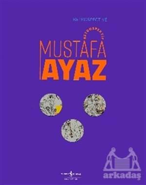 Mustafa Ayaz - Retrospektif / Retrospective Mustafa Ayaz